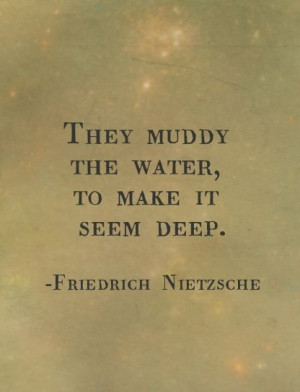 , Life Quotes, Dont Be Fooled Quotes, Friedrich Nietzsche Quotes ...
