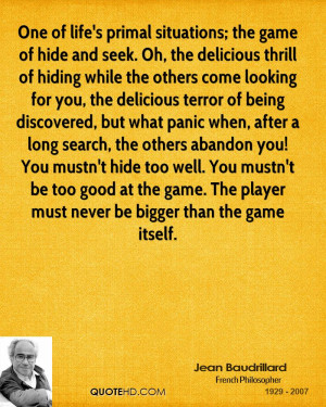 ; the game of hide and seek. Oh, the delicious thrill of hiding ...
