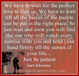 We Have To Wait For The Perfect Love..
