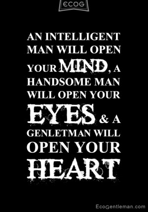 Quotes about man and gentleman - An intelligent man will open your ...