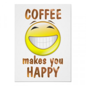 Coffee Makes You Happy Print from Zazzle.com