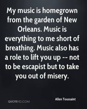 Allen Toussaint - My music is homegrown from the garden of New Orleans ...