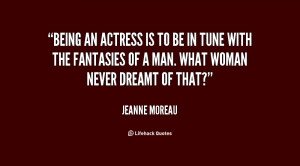 quote-Jeanne-Moreau-being-an-actress-is-to-be-in-46103.png