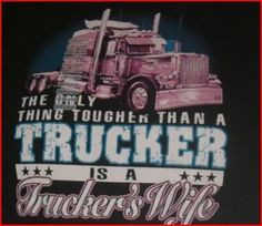 trucker quotes and sayings | truckers wife graphics and comments More