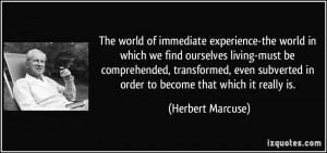 The world of immediate experience-the world in which we find ourselves ...