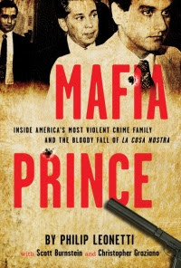 Mafia Prince: Inside America's Most Violent Mafia Family And The ...