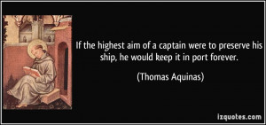 If the highest aim of a captain were to preserve his ship, he would ...