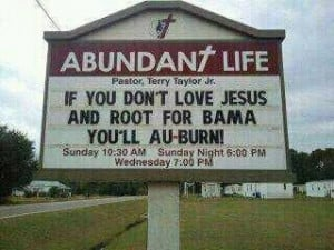For the Alabama Auburn fans.....or maybe not!
