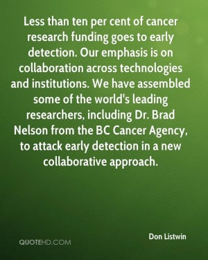 than ten per cent of cancer research funding goes to early detection ...
