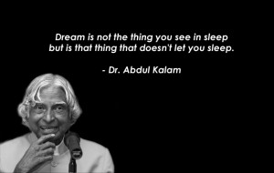 15 Greatest Quotes by the Missile Man – Dr. A.P.J. Abdul Kalam