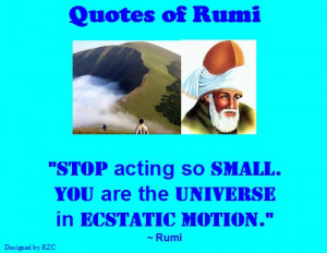 ... Universe in ecstatic motion - Sayings and Quotes of Jalaluddin Rumi