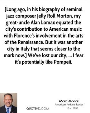 Marc Morial - [Long ago, in his biography of seminal jazz composer ...