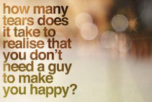 You Don't Need A Guy To Make You Happy