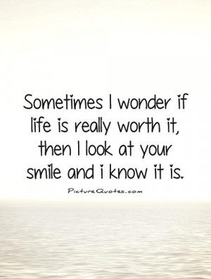 ... Quotes Life Quotes Smile Quotes Cute Love Quotes Your Smile Quotes