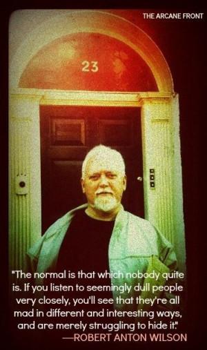 Robert Anton Wilson Quotes – Exploring Consciousness and Belief ...
