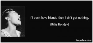 More Billie Holiday Quotes