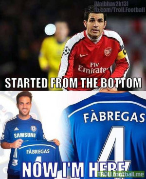 Cesc Fabregas ... started from bottom ... now in Chelsea