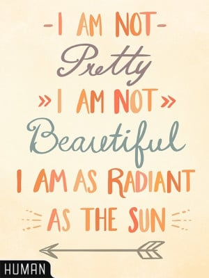 You are radiant; you are a gem! Live it, express it every day. Beauty ...