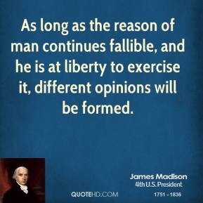 james-madison-president-quote-as-long-as-the-reason-of-man-continues ...