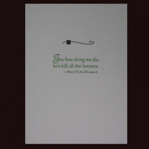 ... do, lets kill all the lawyers - Shakespeare quote - letterpress card