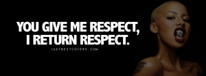 Click to get this you give me respect Facebook Cover Photo