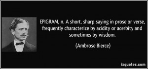 EPIGRAM, n. A short, sharp saying in prose or verse, frequently ...