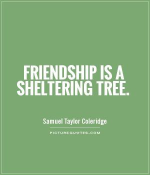Friendship Quotes Tree Quotes Samuel Taylor Coleridge Quotes