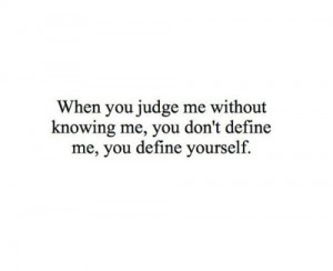 quotes, funny, judge me, life, life quotes, quotes, sad, sad quotes ...