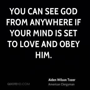 aiden-wilson-tozer-clergyman-you-can-see-god-from-anywhere-if-your.jpg