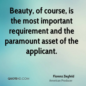Florenz Ziegfeld Beauty Quotes