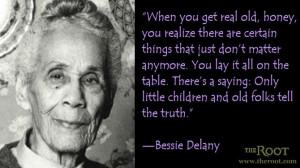 Bessie Delany quote on truth