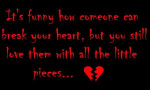 ... catch you romatic saying love is weak in my heart love you break heart