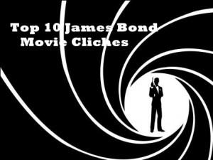 Top 10 James Bond Movie Cliches