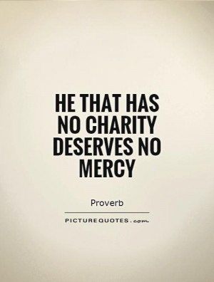 Charity Quotes Proverb Quotes Mercy Quotes