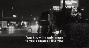 ... know I'm only mean to you because I like you - My Sassy Girl (2001