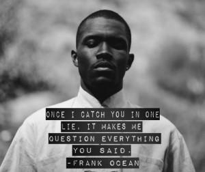 odd future quote life Black & White frank ocean lie statement ofwkgta