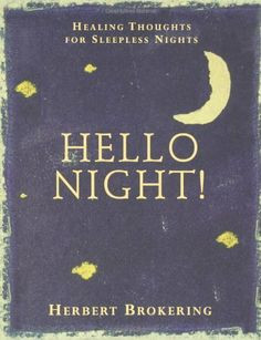 Hello Night!: Healing Thoughts for Sleepless Nights by Herbert F ...
