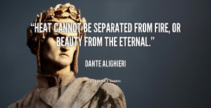 quote Dante Alighieri heat cannot be separated from fire or 38544 png