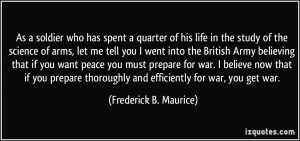 ... British Army believing that if you want peace you must prepare for war