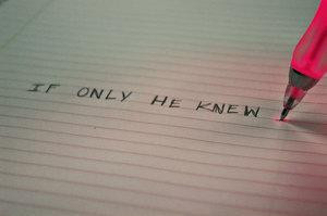 Wish He Knew
