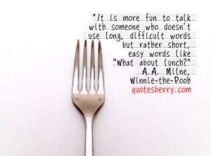 ... , difficult words but rather short, easy words like What about lunch