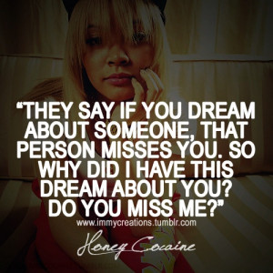 Honey Cocaine I Miss You Quotes