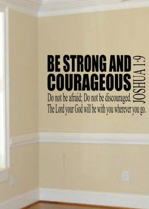 Joshua 1:9 Do not be afraid do not be discouraged, for the Lord your ...