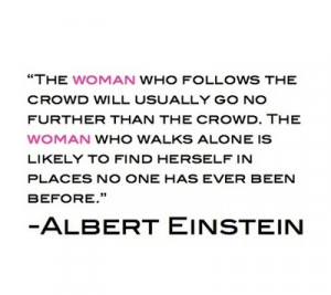 "... herself in places no one has ever been before."" – Albert Einstein"