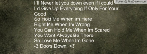 ll never let you down even if i could i d give up everything if only ...