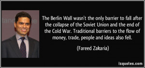... Cold War. Traditional barriers to the flow of money, trade, people and