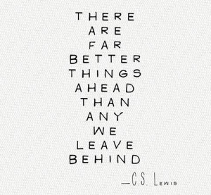 Inspire Me: Far Better Things Ahead