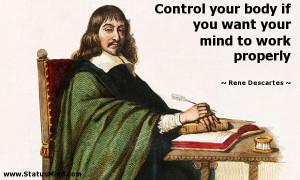 ... your mind to work properly - Rene Descartes Quotes - StatusMind.com
