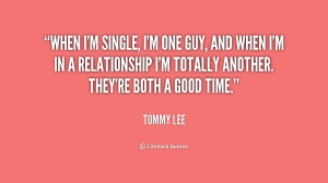 quote-Tommy-Lee-when-im-single-im-one-guy-and-195214_1.png