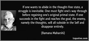 If one wants to abide in the thought-free state, a struggle is ...